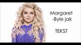 Margaret -Byle jak TEKST