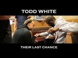 Тодд Уайт - Их последний шанс