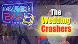 The Wedding Crashers - Drunkn Bar Fight VR