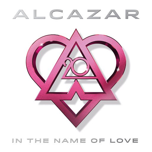 Alcazar альбом In the Name of Love