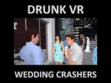 Drunk VR Wedding Crashers
