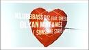KlubbBass Djz feat Sheela Olyan Mint A Méz Sunshine State Remix 2k18