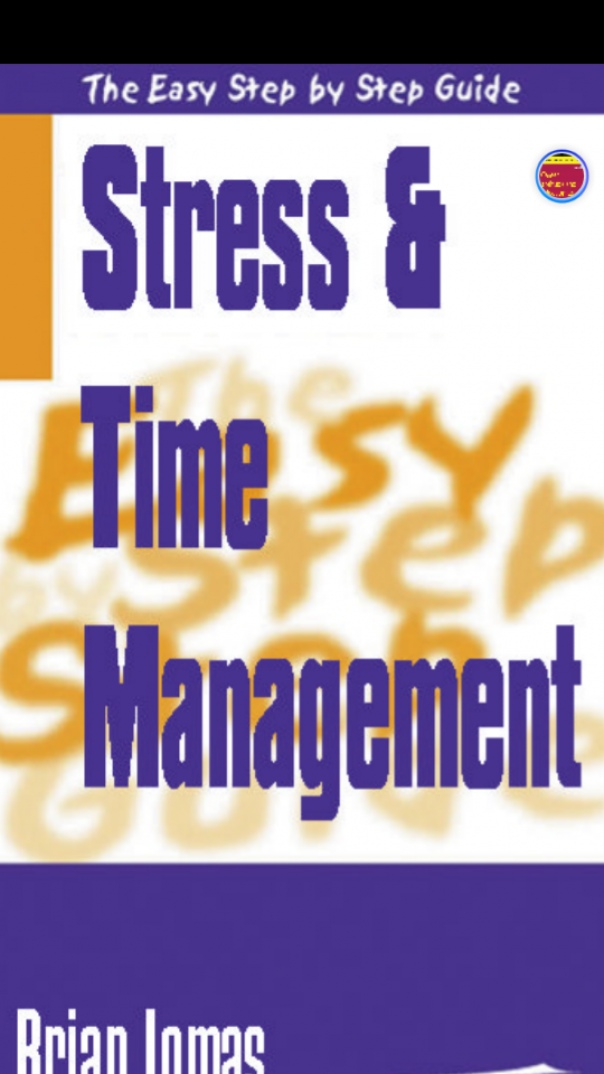 Easy Step by Step Guide to Stress and time management