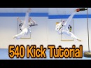 Taekwondo 540 Kick Tutorial With Drills to Learn Quickly GNT How to