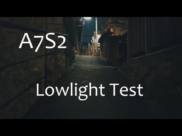 SONY A7S2 Lowlight Test Footage
