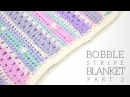 CROCHET Bobble Stripe Blanket Part 2 Bella Coco