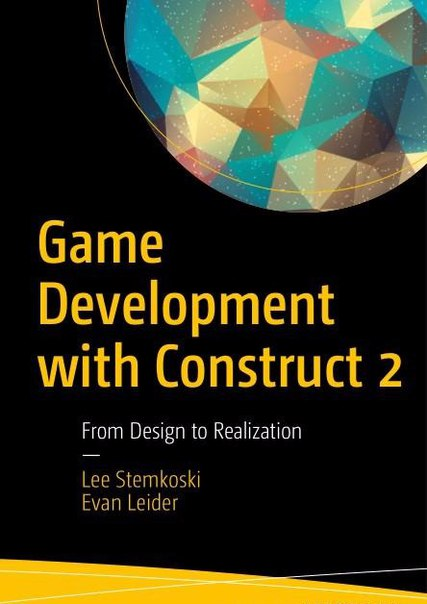 Game Development with Construct 2 From Design to Realization