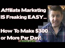 Make $300 A Day Affiliate Marketing Is FLIPPIN Easy learn the truth here