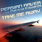 Обложка Take Me Away - Persian Raver feat. Patricia Edwards feat. Patricia Edwards