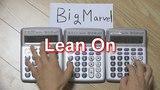Lean On - Major Lazer Calculator cover