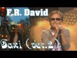 F.R. David - Taxi (ver 2)