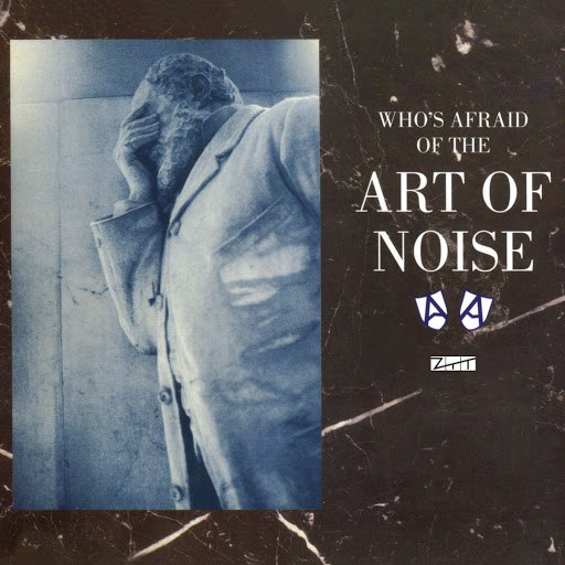 Art Of Noise альбом Who's Afraid of the Art of Noise (Deluxe Edition)