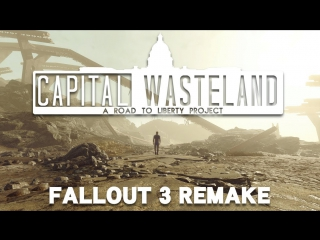 Capital Wasteland  Fallout 3 Remake ¦ Road To Liberty Mods ¦ Alpha and Omega Teaser