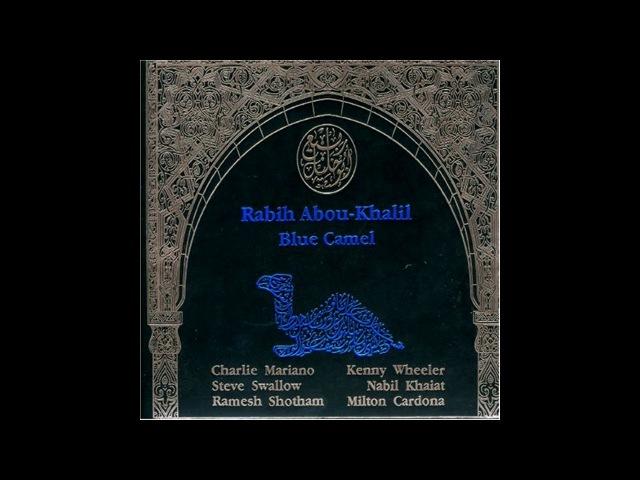 Rabih Abou-Khalil – Blue Camel [full album]