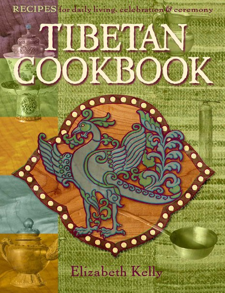 Tibetan Cooking by Elizabeth Kelly