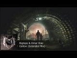 Bigtopo &amp Omar Diaz - Gallow (Extended Mix)