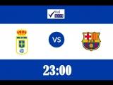 LIVE Реал Овьедо - Барселона-Б
