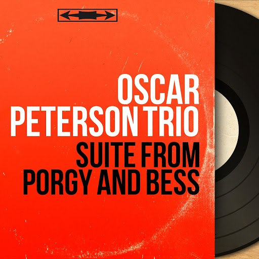 Oscar Peterson Trio альбом Suite from Porgy and Bess (Remastered, Mono Version)