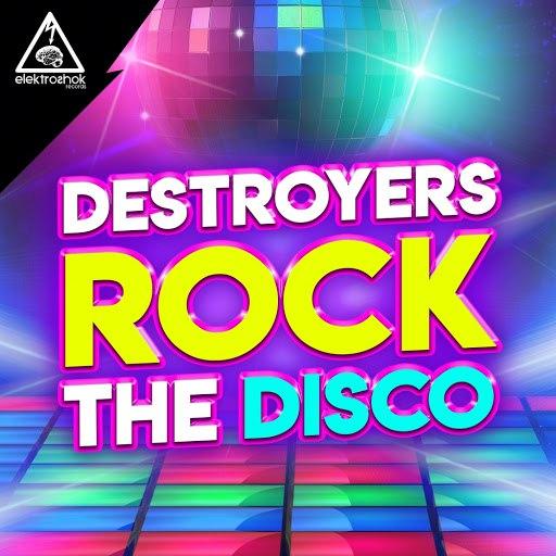 Destroyers альбом Rock The Disco