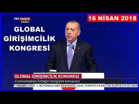 Cumhurbaşkanı Erdoğanın Global Girişimcilik Kongre Konuşması 16.4.2018