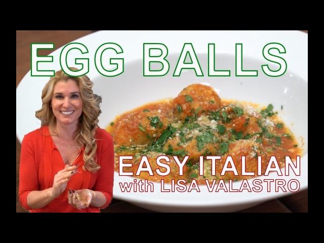 Egg Balls (Meatless Meatballs) | Easy Italian w. Lisa Valastro Ep03