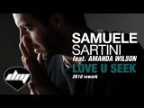 SAMUELE SARTINI feat. AMANDA WILSON - Love u seek (2K18 rework) Official lyric video