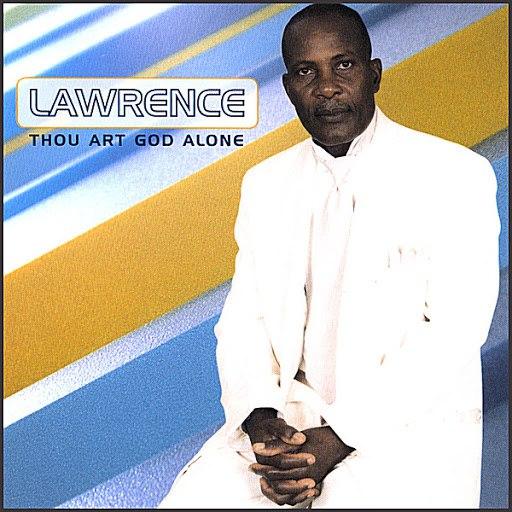 Lawrence альбом Thou Art God Alone