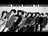 BRIDGE TV DANCE - 22.01.2018