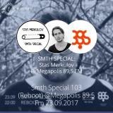 SMTH SPECIAL: @s.merkulov (Stas Merkulov) @ @megapolisfm (Megapolis 89,5 FM): Stas Merkulov — Smth Special 103 (Reboot) @Megapol