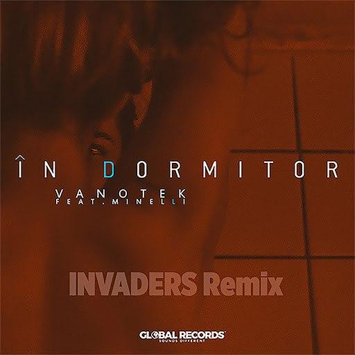 VanoTek альбом In Dormitor (feat. Minelli) [Invaders Remix]