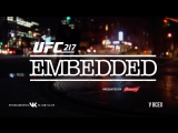 UFC 217 Embedded  Vlog Series - Episode 5 [RUS]