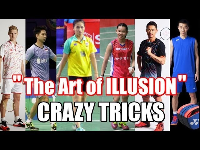 CRAZY TRICKS Deception in badminton ●