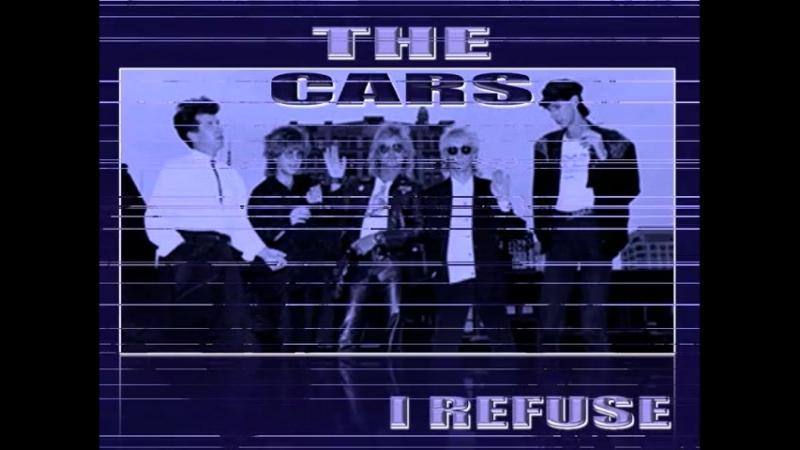 06.The Cars - I Refuse