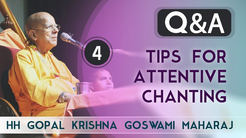 Tips for attentive chanting | QA VIPLAVA | HH Gopal Krishna Goswami Maharaj