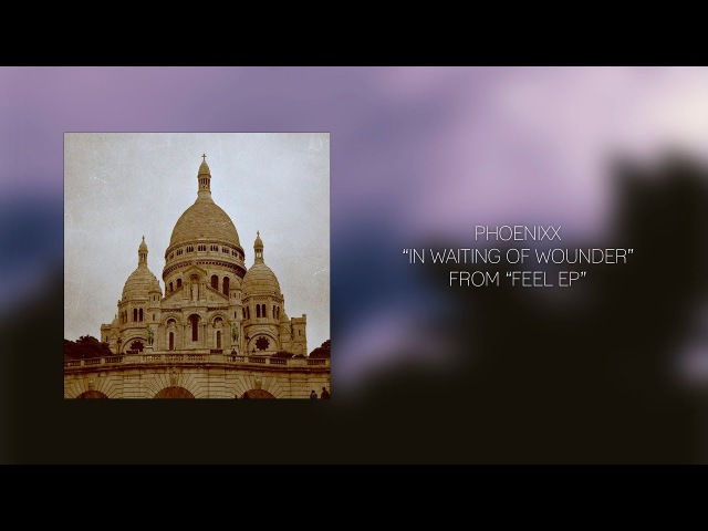 In Waiting Of Wounder PHOENIXX Official Audio