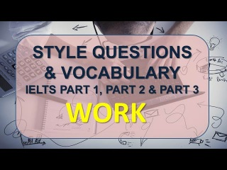 IELTS Speaking part 1, part 2, part 3 with vocabulary | Topic: Work