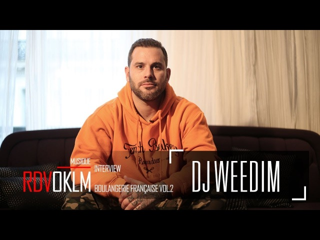 DJ WEEDIM La boulangerie française vol.2 - RdvOKLM (Interview) {OKLM TV}