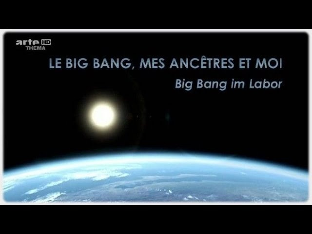 Большой взрыв начало времён Le big bang mes ancetres et moi 2009 jkmijq dphsd yfxfkj dhtv`y le big bang mes ancetres