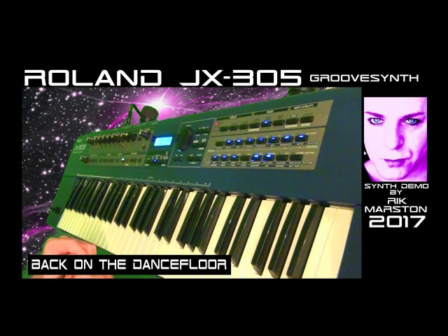 Roland JX 305 Back on the Dancefloor 2017 Groovesynth Synthesizer Rik Marston