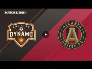 Highlights: houston dynamo vs atlanta united fc | march 3, 2018