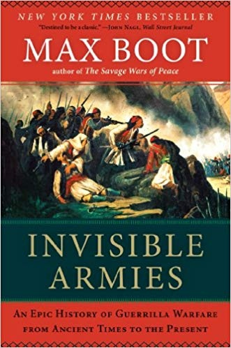 Invisible Armies- An Epic History of Guerrilla Warfare from Ancient Times to the Present