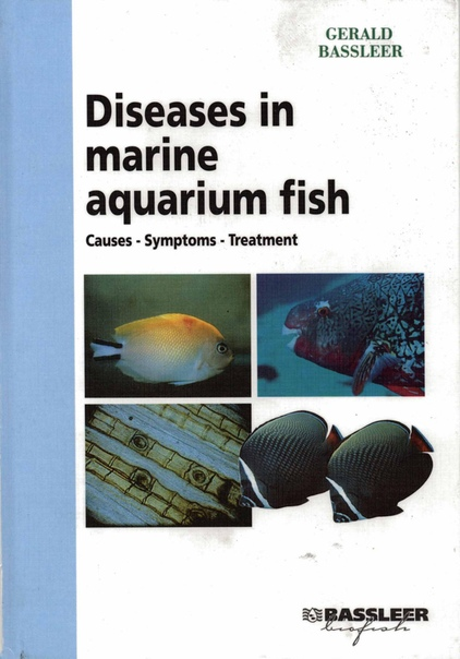 Diseases in Marine Aquarium Fish by Gerald Bassleer