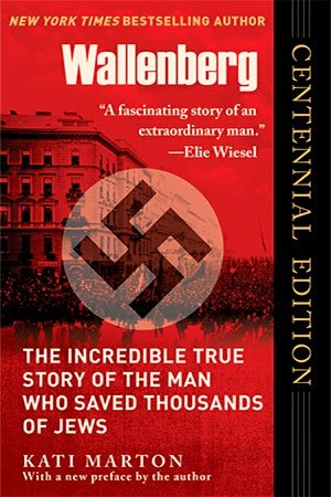 Wallenberg - The Incredible True Story of the Man Who Saved Thousands of Jews