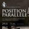 POSITION PARALLÈLE — 29.11 — СПБ // 30.11 — МСК