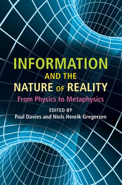 Information and the Nature of Reality From Physics to Metaphysics by Paul Davies, Niels Henrik Gregersen