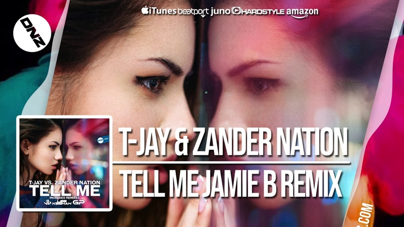 DNZF543 T-JAY ZANDER NATION - TELL ME JAMIE B REMIX (Official Video DNZ Records)