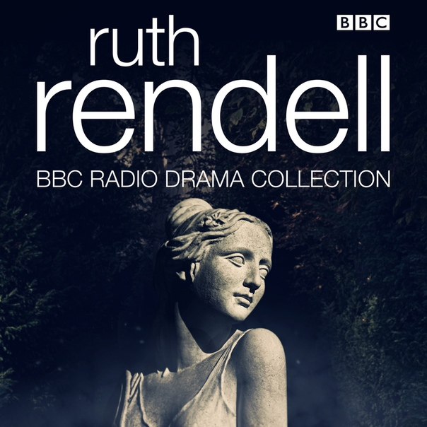 The Ruth Rendell BBC Radio Drama Collection - Ruth Rendell