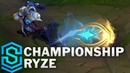 Championship Ryze Skin Spotlight Pre Release League of Legends