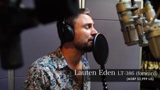 LAUTEN AUDIO EDEN LT-386  FORWARD VOICING   MALE VOCAL SAMPLE   Microphone Comparison