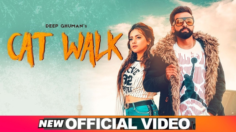 Cat Walk Official Video Deep Ghuman Latest Punjabi Songs 2019 Speed Records